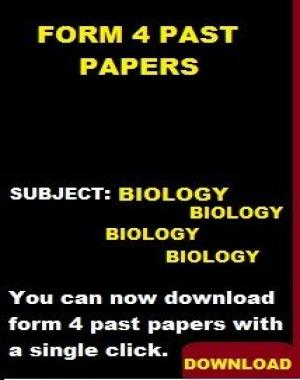 BIOLOGY PAST PAPERS  FORM 4