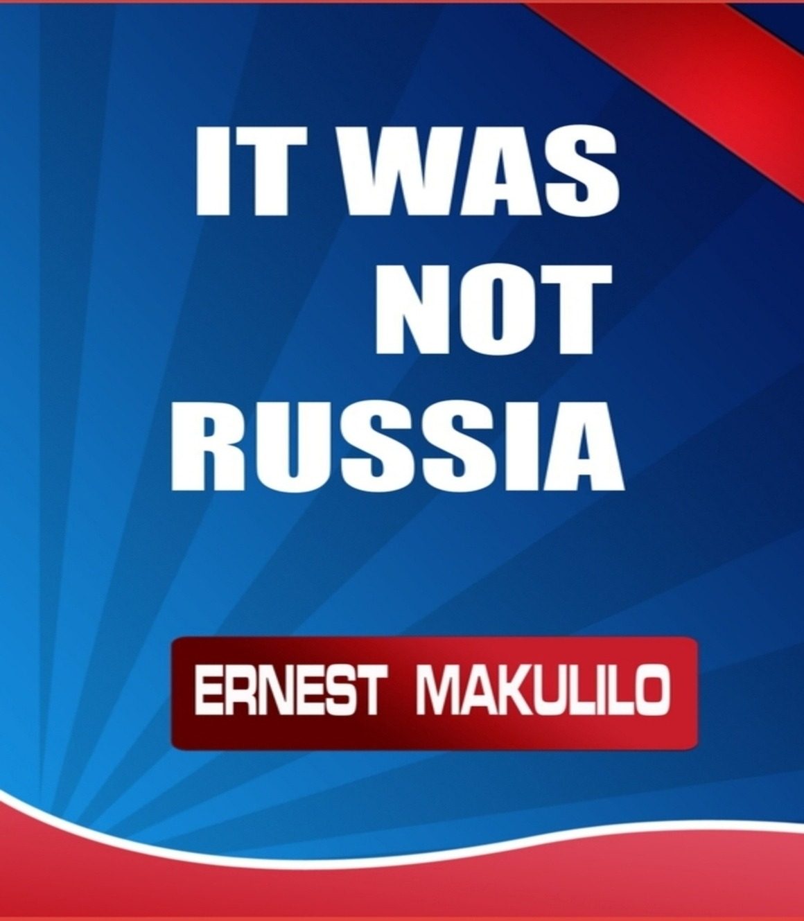IT WAS NOT RUSSIA